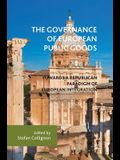 The Governance of European Public Goods: Towards a Republican Paradigm of European Integration