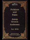 Folklore and Fable: The Five Foot Shelf of Classics, Vol. XVII (in 51 Volumes)