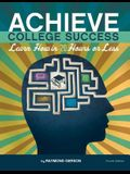 Achieve College Success...: Learn How in 20 Hours or Less