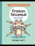 Frisson l'Écureuil En Bref