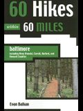 60 Hikes Within 60 Miles: Baltimore: Including Anne Arundel, Carroll, Cecil, Harford, and Howard Counties