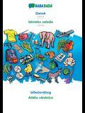BABADADA, Dansk - latviesu valoda, billedordbog - Attēlu vārdnīca: Danish - Latvian, visual dictionary