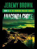 Anaconda Choke: Round 3 in the Woodshed Wallace Series