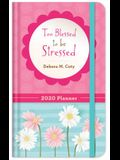 2020 Planner Too Blessed to Be Stressed