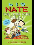 Big Nate: The Crowd Goes Wild!, 9 [With Poster]
