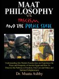 Maat Philosophy in Government Versus Fascism and the Police State