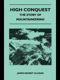 High Conquest - The Story of Mountaineering