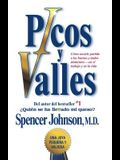 Picos Y Valles (Peaks and Valleys; Spanish Edition: Como Sacarle Partido a Los Buenos Y Malos Momentos