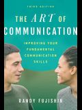 The Art of Communication: Improving Your Fundamental Communication Skills
