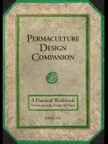 Permaculture Design Companion: A Practical Workbook for Integrating People and Places