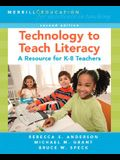 Technology to Teach Literacy: A Resource for K-8 Teachers (2nd Edition)