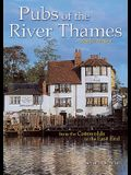Pubs of the River Thames: From the Cotswolds to the East End