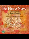 Be Here Now 2021 Wall Calendar: Teachings from RAM Dass