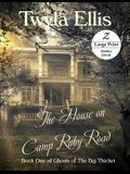The House on Camp Ruby Road: Book One of Ghosts of The Big Thicket: Large Print