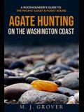 Agate Hunting on the Washington Coast