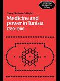 Medicine and Power in Tunisia, 1780 1900