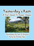 Yesterday's Rain --- A Kid's Guide to Kauai, Hawaii