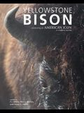 Yellowstone Bison: Conserving an American Icon in Modern Society