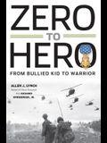 Zero to Hero: From Bullied Kid to Warrior