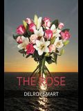 The Rose: Tell me you love me -With a Rose