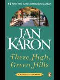 These High, Green Hills (Mitford Years)