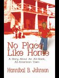 No Place Like Home: A Story about an All-Black, All-American Town