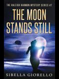 The Moon Stands Still: Raleigh Harmon PI Mysteries #2