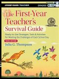 The First-Year Teacher's Survival Guide: Ready-To-Use Strategies, Tools & Activities for Meeting the Challlenges of Each School Day [With DVD]