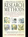 A Practical Guide to Research Methods: A User-Friendly Manual for Mastering Research Techniques and Projects
