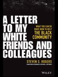 A Letter to My White Friends and Colleagues: What You Can Do Right Now to Help the Black Community