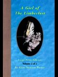 A Girl of the Limberlost: Volume 2 of 2