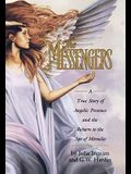 The Messengers: A True Story of Angelic Presence and the Return to the Age of Miracles