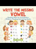 Write the Missing Vowel: Reading Book for Preschoolers - Children's Reading and Writing Books