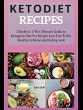 Keto Diet Recipes: 2 Books in 1: The Ultimate Guide to Ketogenic Diet For Weight Loss Fast To Eat Healthy at Home and feeling well