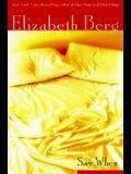 Say When: A Novel (Berg, Elizabeth)