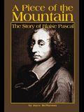 A Piece of the Mountain: The Story of Blaise Pascal