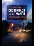 Crossroads at the Manor - Book 1 of the Trilogy: A Mystical Suspense Love Drama