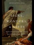 Signs, Wonders, and Gifts: Divination in the Letters of Paul