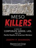 Meso Killers: A Saga of Corporate Greed, Lies, and the Painful Deaths of American Workers