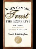 When Can You Trust the Experts?: How to Tell Good Science from Bad in Education