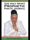 The Holy Spirit Prophetic Poetic Journal