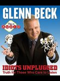 Idiots Unplugged: Truth for Those Who Care to Listen