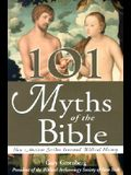 101 Myths of the Bible: How Ancient Scribes Invented Biblical History