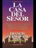 La Casa del Senor: El Plan de Dios Para Liberar Tu Ciudad de la Oscuridad = The House of the Lord