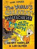 The World's Greatest Underachiever and the Mutant Moth. by Henry Winkler, Lin Oliver