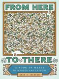 From Here to There: A Book of Mazes* PB