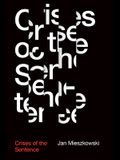 Crises of the Sentence