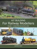 Kit Building for Railway Modellers, Volume 2: Locomotives and Multiple Units