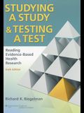 Studying a Study & Testing a Test: Reading Evidence-Based Health Research