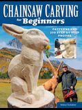 Chainsaw Carving for Beginners: Patterns and 250 Step-By-Step Photos
